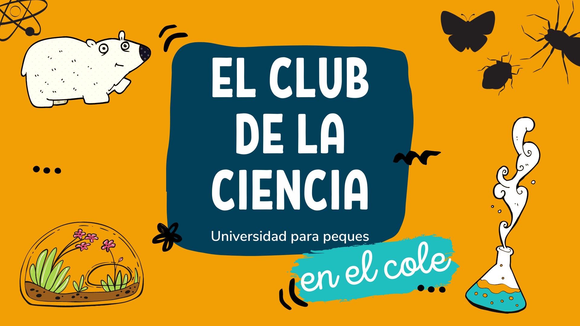 El club de la ciencia en el cole